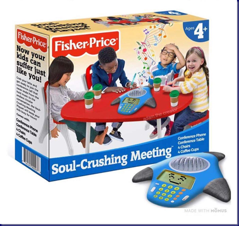 Fisher Price Soul Crushing Meeting